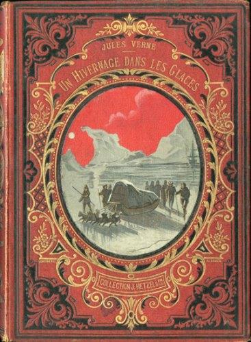 """""""Hivernage dans les glaces"""" - Paris: Hetzel 1874"""